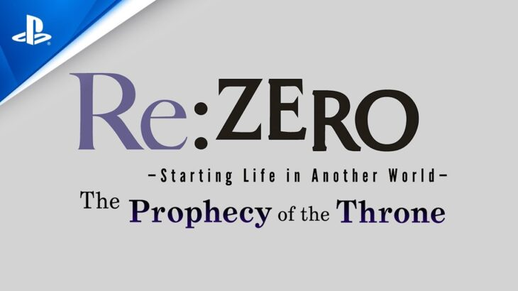 Re:ZERO – Starting Life in Another World: The Prophecy of the Throne – New Character Reveal | PS4
