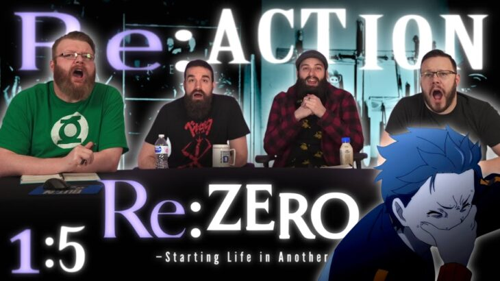 "Re:Zero 1×5 REACTION!! ""The Morning of Our Promise Is Still Distant"""